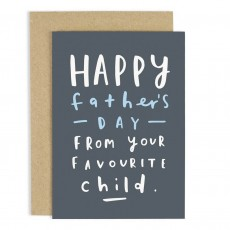 Happy Fathers Day From Your Favourite Child Card