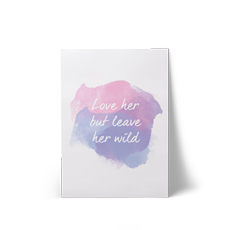Love Her But Leave Her Wild A4 Art Print