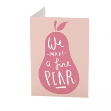 We Make A Fine Pear Card